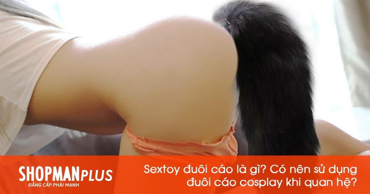 Sextoy đuôi cáo: món đồ chơi tình dục mới, độc lạ và thú vị