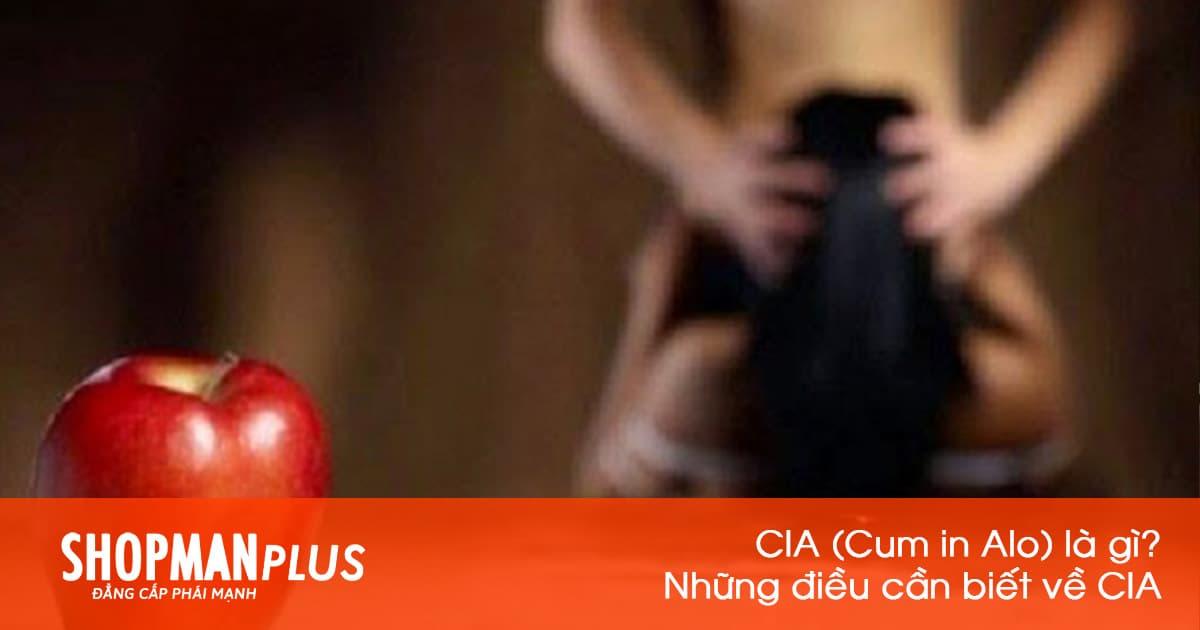 CIA (Cum in Alo) là gì? Những điều cần biết về CIA